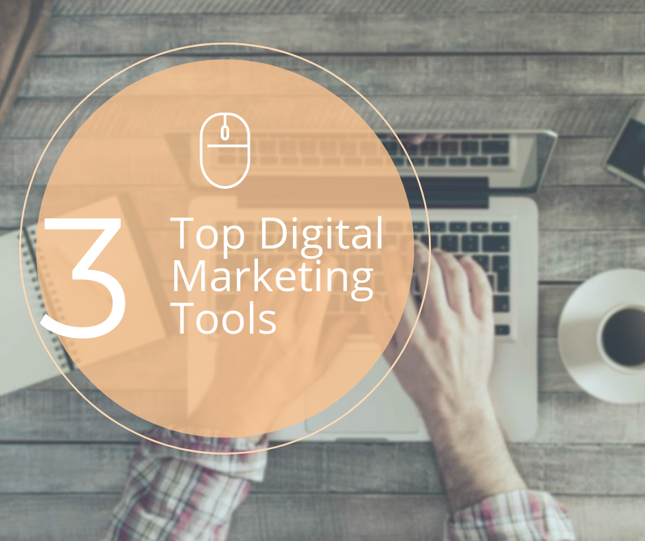 Top 3 digital marketing tools